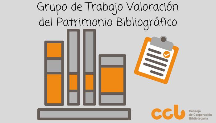 Grupo de trabajo valoración del patrimonio bibliográfico